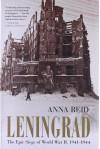 Leningrad: The Epic Siege of World War II, 1941-1944 - Anna Reid