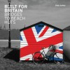Built for Britain: Bridges to Beach Huts - Peter Ashley