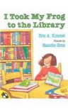 I Took My Frog to the Library - Eric A. Kimmel, Blanche Sims