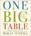 One Big Table: A Portrait of American Cooking: 600 recipes from the nation's best home cooks, farmers, pit-masters and chefs - Molly O'Neill