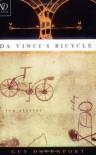 Da Vinci's Bicycle - Guy Davenport