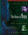 The Heart of Yoga: Developing a Personal Practice - T.K.V. Desikachar