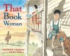 That Book Woman - Heather Henson, David Small