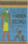 The Horus Killings : An Egyptian Novel of Intrigue and Murder - Paul Doherty