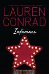 Infamous: A Fame Game Novel - Lauren Conrad