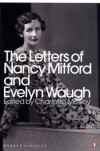 The Letters Of Nancy Mitford And Evelyn Waugh (Penguin Modern Classics) - Charlotte Mosley, Nancy Mitford, Evelyn Waugh