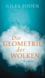 Die Geometrie der Wolken - Giles Foden, Hannes Meyer