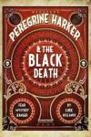 Peregrine Harker & the Black Death - Luke Hollands
