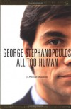 All too Human - George Stephanopoulos