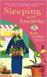 Sleeping With Anemone - Kate Collins