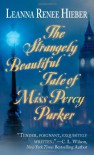 the Strangely beautiful Tale of Miss Percy Parker - Leanna Renee Hieber