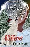 Holiday Howlz: BDSFerret - Celia Kyle