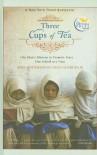 Three Cups of Tea: One Man's Mission to Promote Peace... One School at a Time - Greg Mortenson, David Oliver Relin