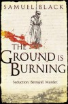 The Ground Is Burning - Samuel Black