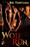 Wolf Run by BA Tortuga - BA Tortuga