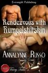 Rendezvous with Rumpelstiltskin - Annalynne Russo