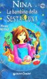 Nina. La Bambina Della Sesta Luna - Moony Witcher