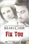 Fix You - Mari Carr