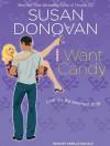 I Want Candy - Susan Donovan