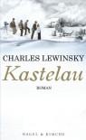 Kastelau: Roman - Charles Lewinsky