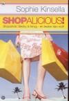 Shopalicious!  - Mariëtte van Gelder, Sophie Kinsella