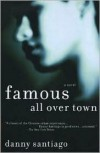 Famous All Over Town - Danny Santiago