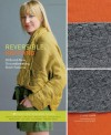 Reversible Knitting: 50 Brand-New, Groundbreaking Stitch Patterns - Lynne Barr, Thayer Allyson Gowdy