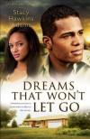 Dreams That Won't Let Go (Jubilant Soul Book #3): A Novel - Stacy Hawkins Adams