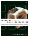 Learning HTML5 Game Programming: A Hands-On Guide to Building Online Games Using Canvas, SVG, and WebGL - James L. Williams