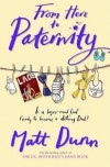 From Here to Paternity - Matt Dunn
