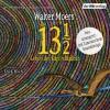 Die 13 1/2 Leben des Käpt'n Blaubär: Neuinszenierung mit Zamonischem Sounddesign - Walter Moers