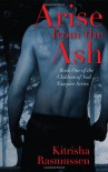 Arise from the Ash - Kitrisha Rasmussen