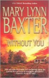 Without You - Mary Lynn Baxter