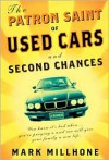 The Patron Saint of Used Cars and Second Chances: A Memoir - Mark Milhone, Mark Millhone