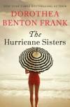 The Hurricane Sisters - Dorothea Benton Frank