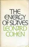 The Energy Of Slaves - Leonard Cohen