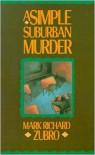 A Simple Suburban Murder - Mark Richard Zubro