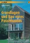 Grundlagen Und Bau Eines Passivhauses - Dieter Pregizer