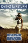 Dying to Return (The Station Series) - Trish Marie Dawson