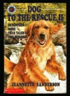 Dog to the Rescue II: Seventeen More True Tales of Dog Heroism - Jeannette Sanderson