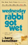 Wednesday the Rabbi Got Wet - Harry Kemelman