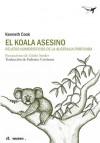 El koala asesino : relatos humorístico de la Australia profunda - Kenneth Cook, Guido Sender Montes, Federico Corriente Basús