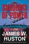The Shadows of Power - James W. Huston