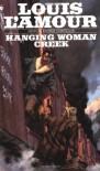 Hanging Woman Creek - Louis L'Amour