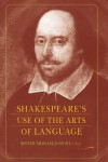 Shakespeare's Use of the Arts of Language - Miriam Joseph