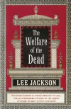 The Welfare Of The Dead: (Inspector Webb 2) - Lee Jackson