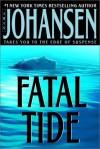 Fatal Tide (Johansen, Iris) - Iris Johansen