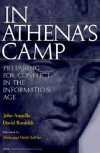 In Athena's Camp: Preparing for Conflict in the Information Age - John Arquilla, David F. Ronfeldt