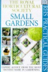Small Gardens (Rhs Practicals) - Royal Horticultural Society