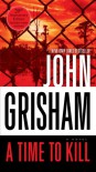 A Time to Kill: A Novel - John Grisham